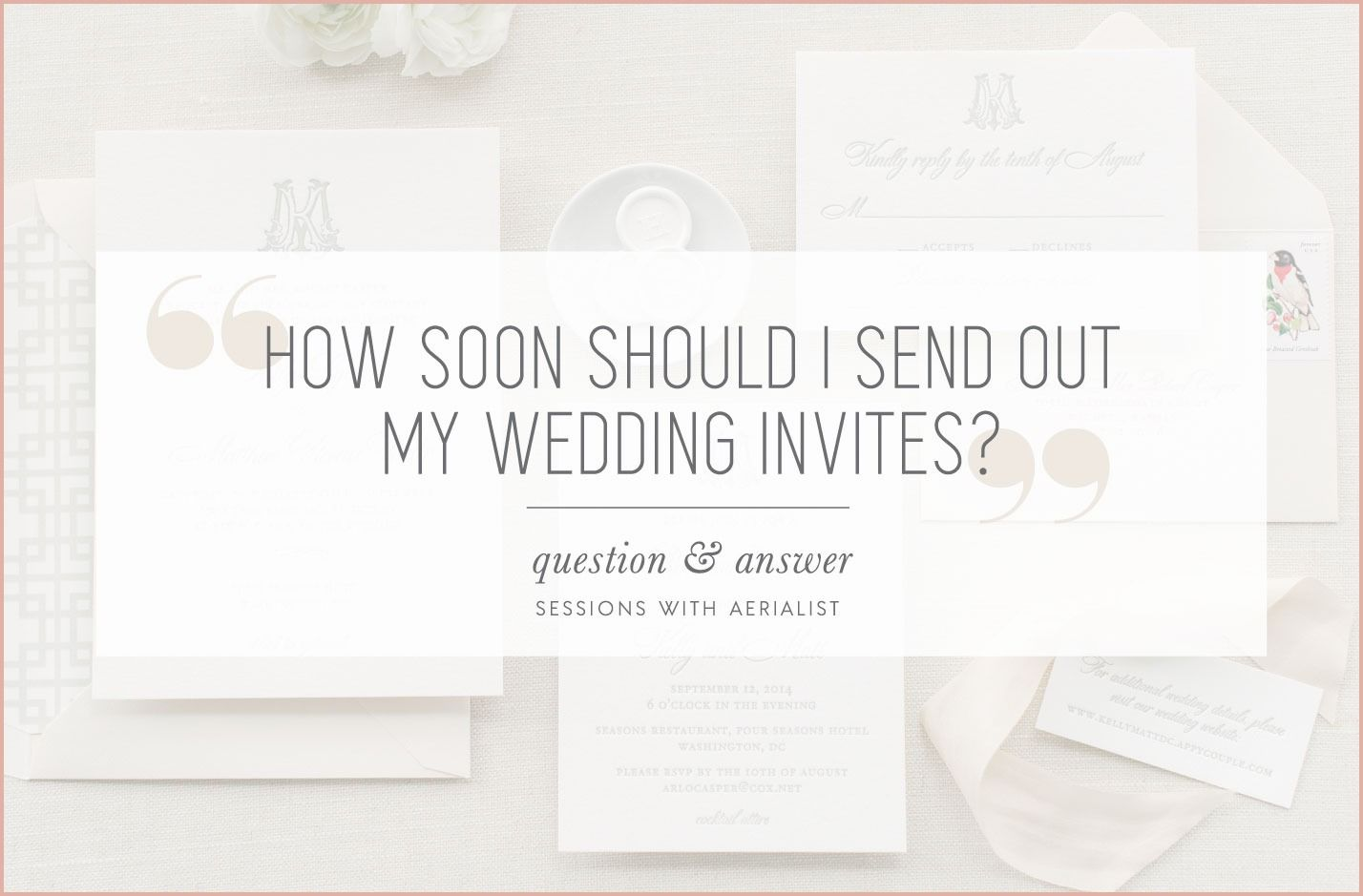 10 Impeccable How Far In Advance Should You Send Wedding Invitations You Ll Want To Copy Immediately