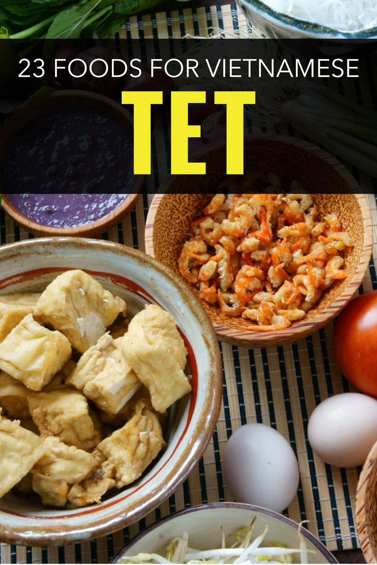 Celebrate Tet with Food! Here are 23 Vietnamese foods you
