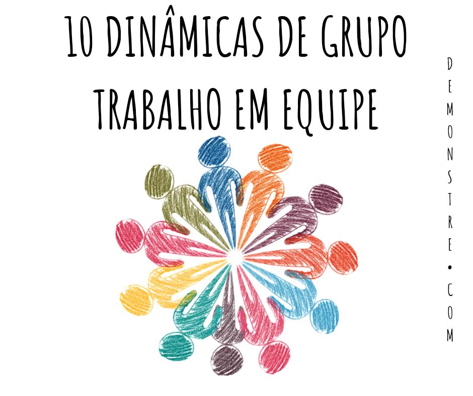 10 Dinâmicas De Grupo Trabalho Em Equipe O Blog Demonstre é