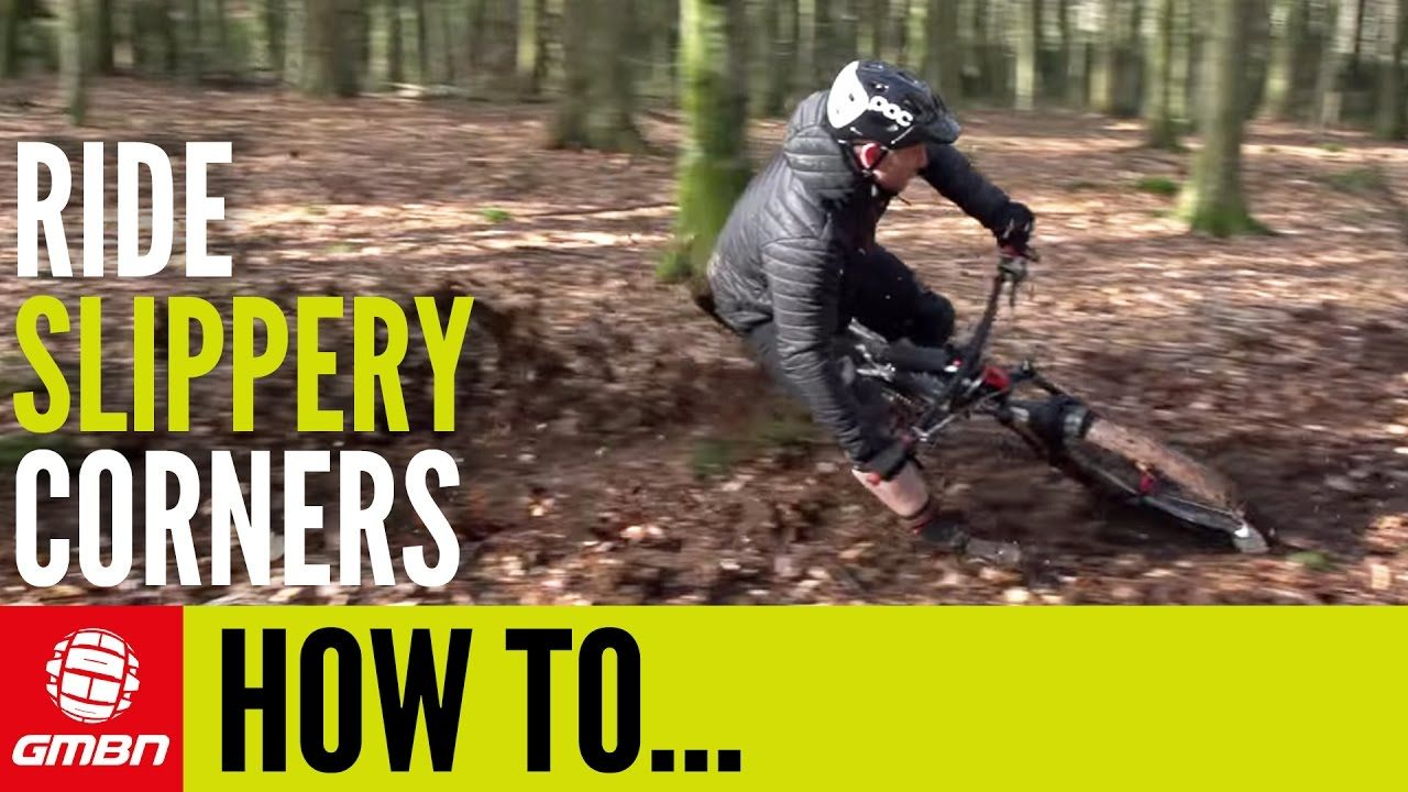 How To Ride Slippery Corners On Your Mountain Bike Video