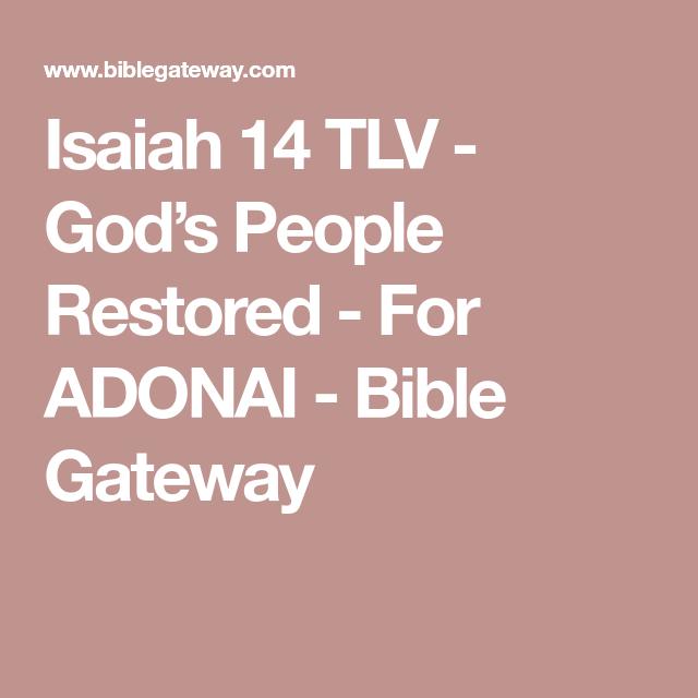 Isaiah 14 Tlv God S People Restored For Adonai Bible