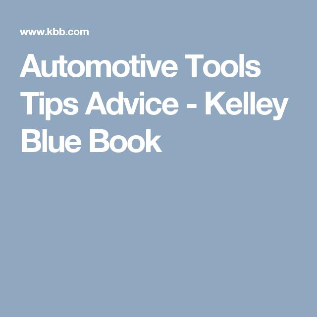 Automotive Tools Tips Advice - Kelley Blue Book