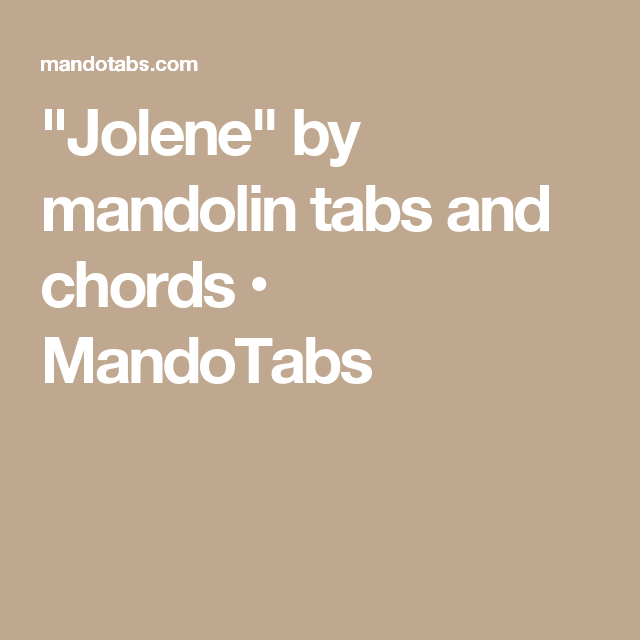 Jolene By Mandolin Tabs And Chords Mandotabs Music Lessons