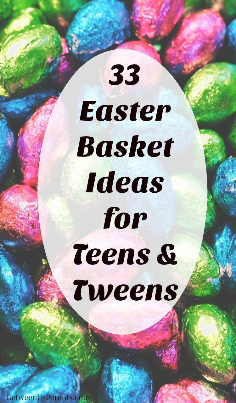 Tween Easter Basket Ideas: 35 Easy Easter Basket Ideas For Tweens And Teens