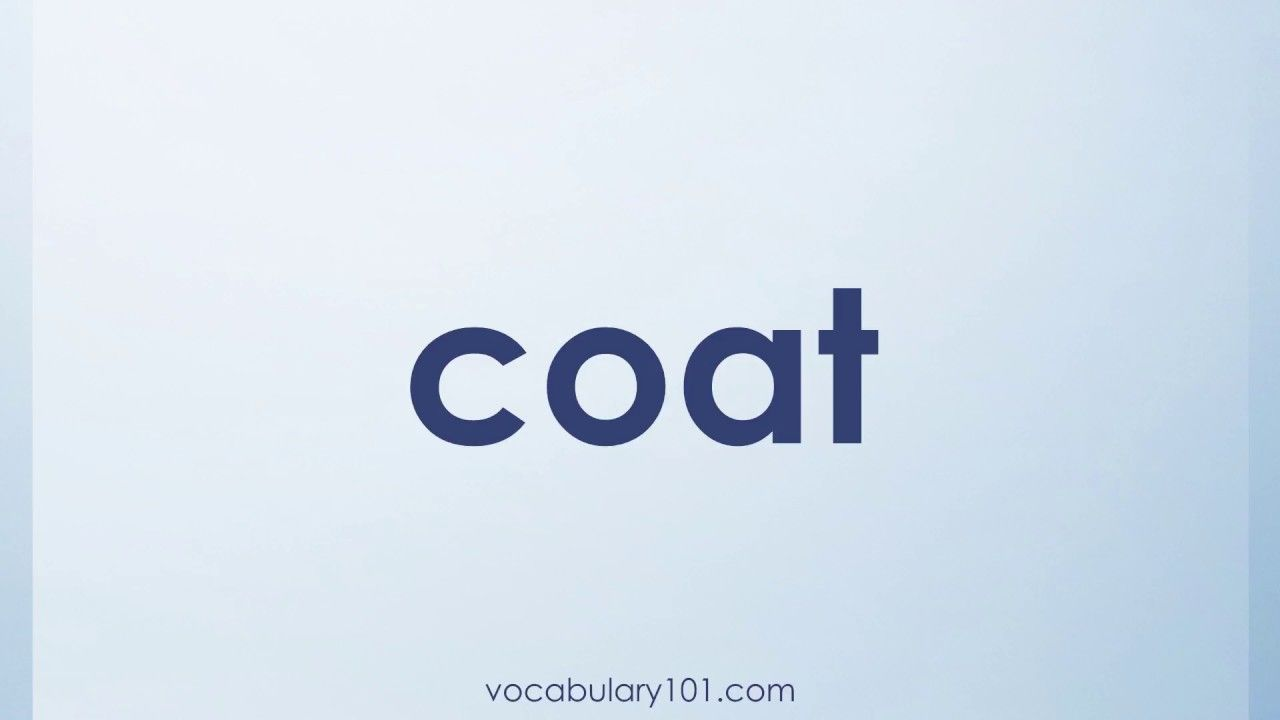 Coat Meaning And Example Sentence Learn English Vocabulary Word