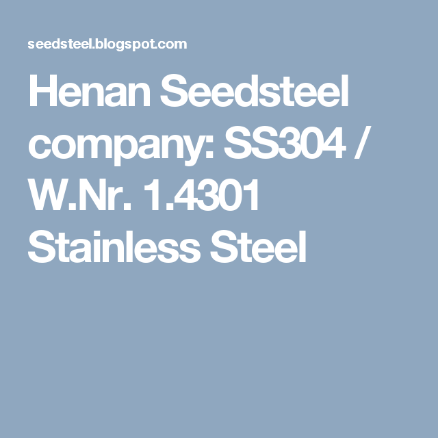 Henan Seedsteel Company Ss304 W Nr 1 4301 Stainless Steel Stainless Steel Stainless Steel