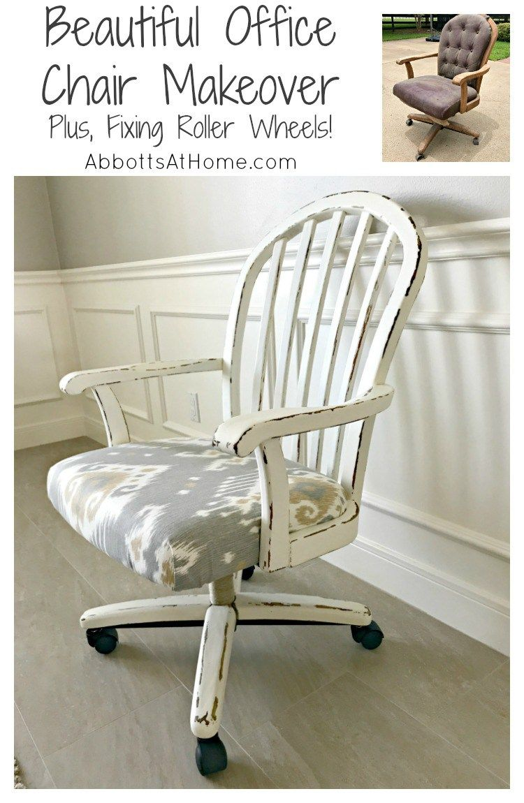 Beautiful Office Chair Makeover And Fixing Roller Wheels Abbotts At Home Office Chair Makeover Farmhouse Office Chairs Chair Makeover