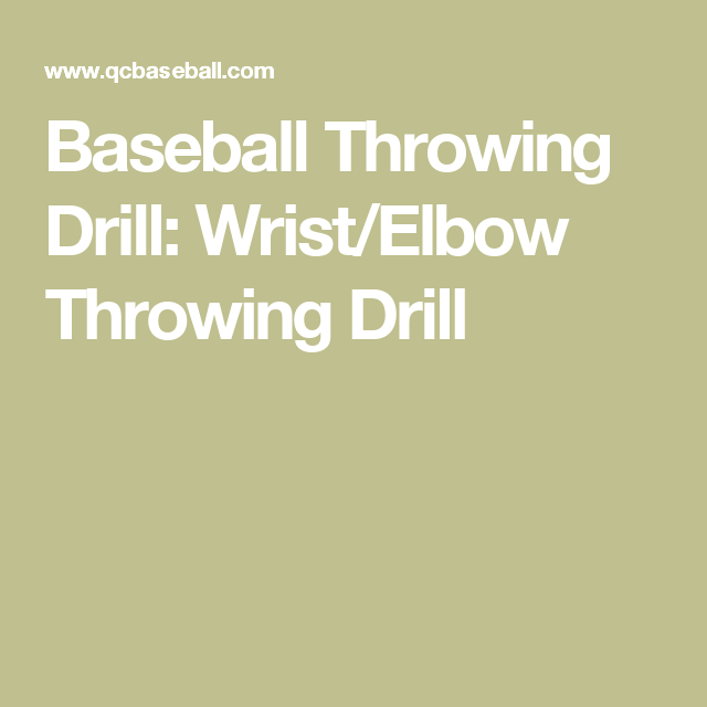 Baseball Throwing Drill: Wrist/Elbow Throwing Drill