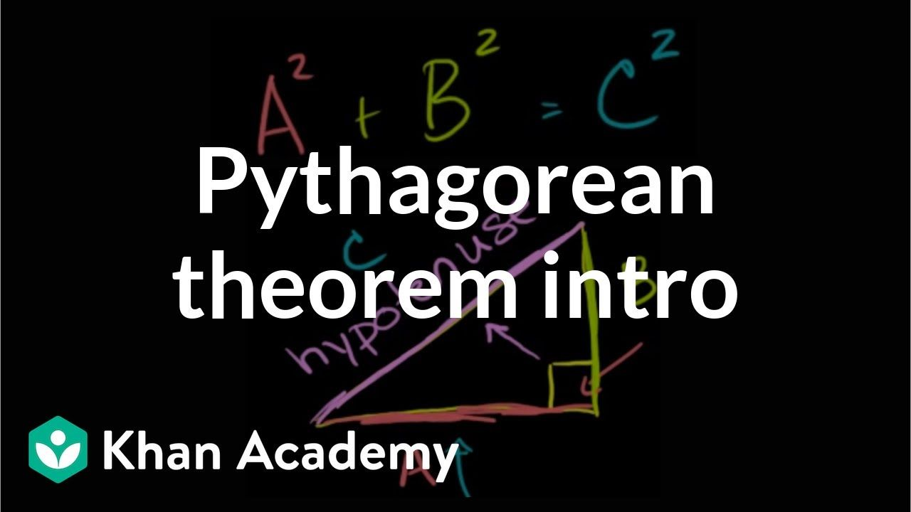 The Pythagorean Theorem Intro Right Triangles And Trigonometry Geometry Khan Academy Youtube Pythagorean Theorem Triangle Worksheet Theorems