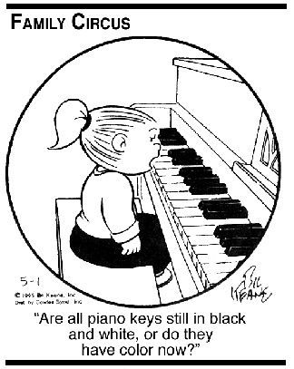 """Family Circus. """"Are all piano keys still in black and white, or do they have color now?"""""""