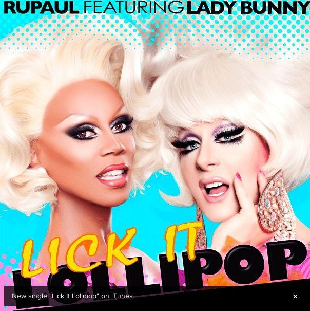 Lick it Lollipop - RuPaul and Lady Bunny