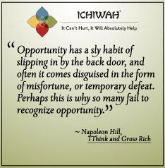 Napoleon Hill Opportunity Has A Sly Habit Of Slipping In By The Back Door Think And Grow Rich Napoleon Hill Favorite Quotes