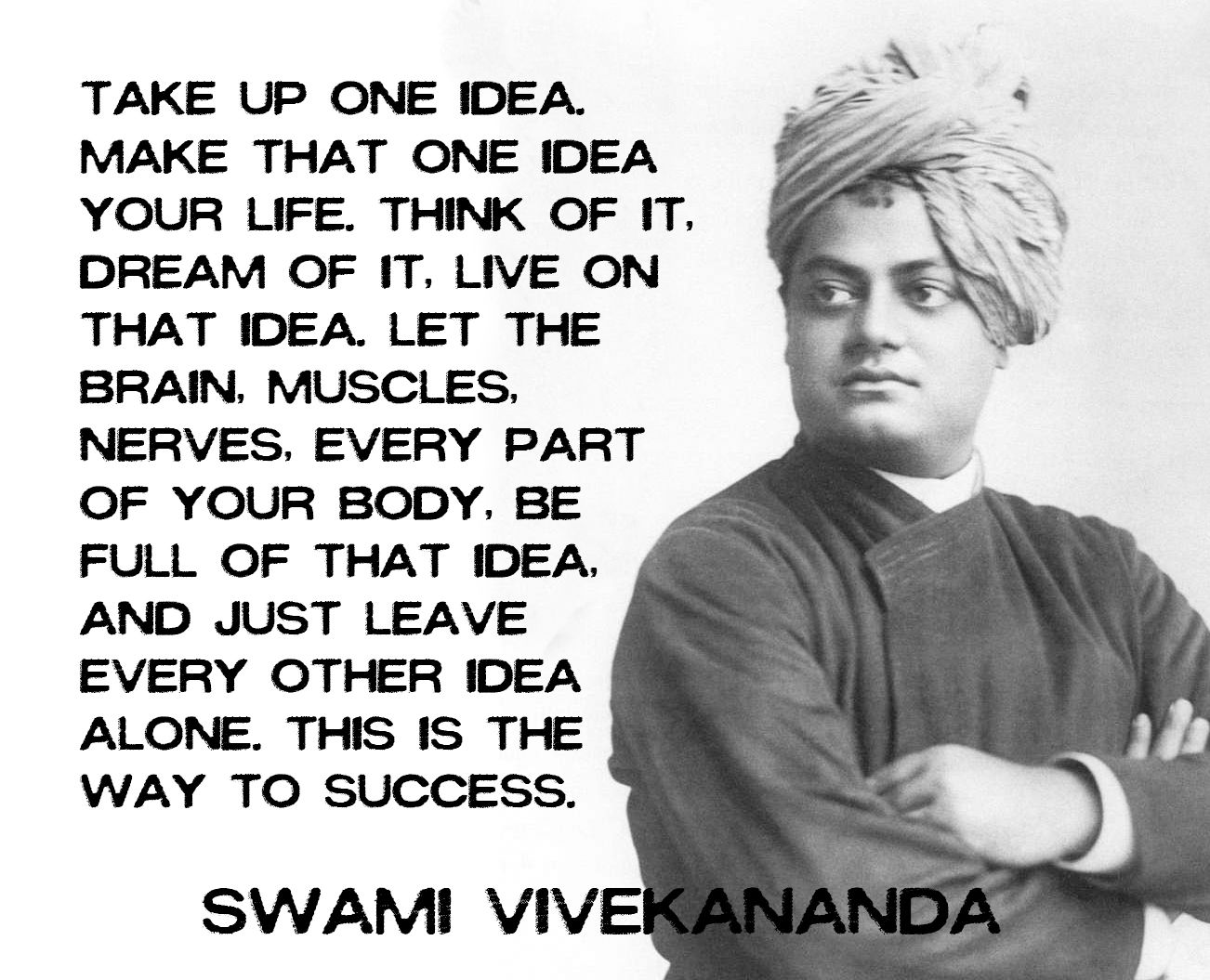Take Up One Idea Make That One Idea Your Life Swami Vivekananda