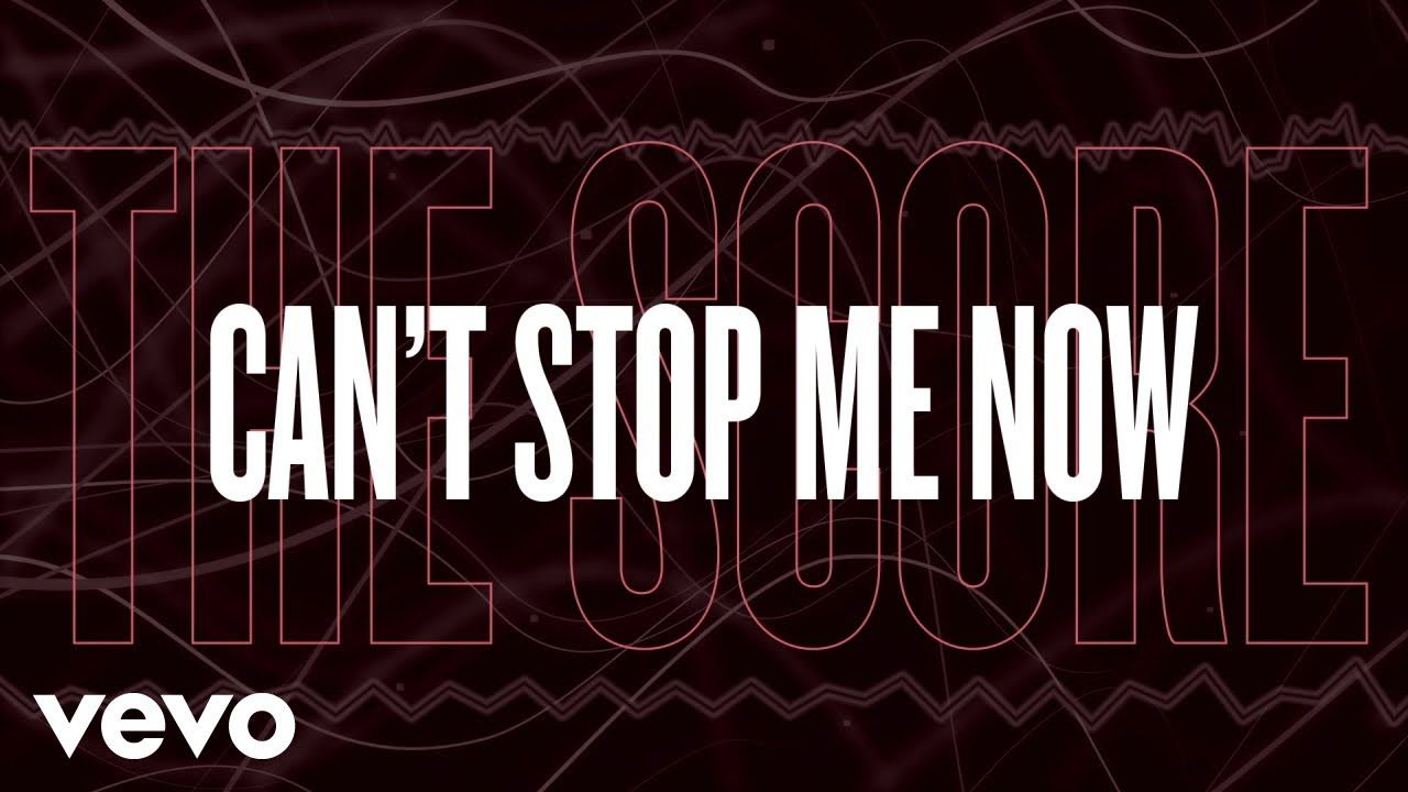 The Score Can T Stop Me Now Lyric Video Lyrics Songs Music