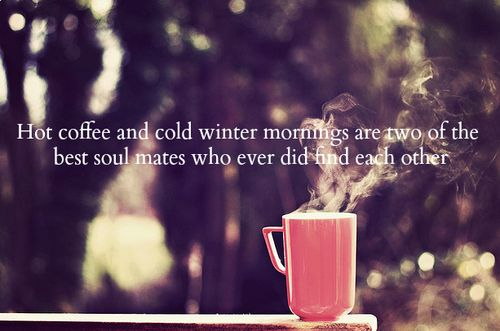 Hot coffee and cold winter mornings are two of the best ...