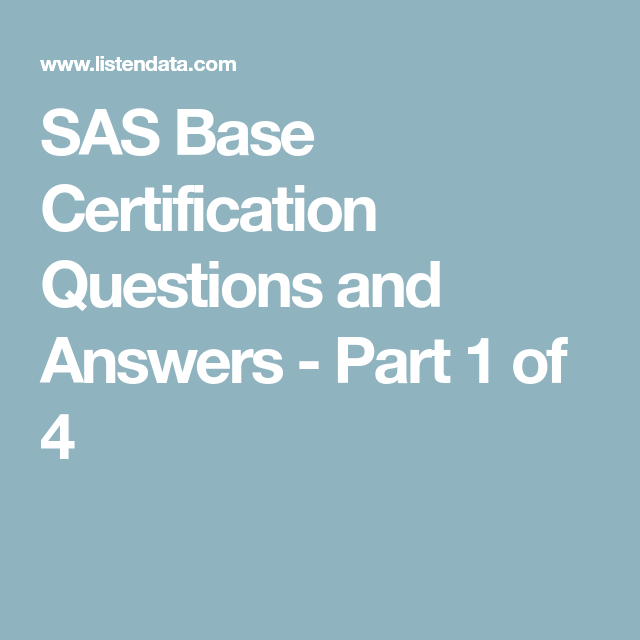 SAS Base Certification Questions and Answers - Part 1 of 4 | SAS ...