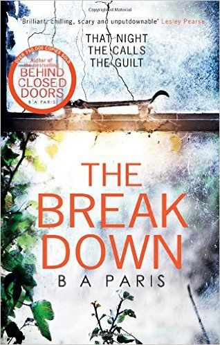 The Breakdown The 2017 Gripping Thriller From The Bestselling