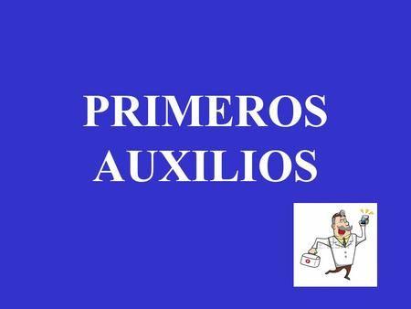 PRIMEROS AUXILIOS. PRIMEROS AUXILIOS  INTRODUCCIÓN A LOS PRIMEROS AUXILIOS…
