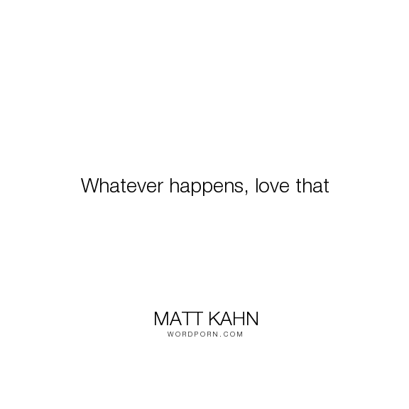 Image result for matt kahn love that pic