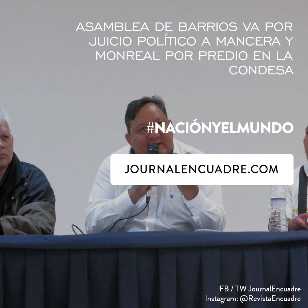Revista Encuadre » Asamblea de Barrios va por Juicio Político a ...