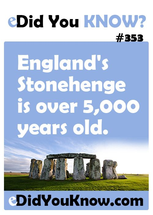 England's Stonehenge is over 5,000 years old. http://edidyouknow.com/did-you-know-353/