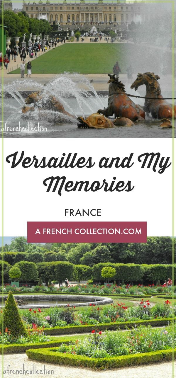 Versailles and My Memories The Weekly Postcard