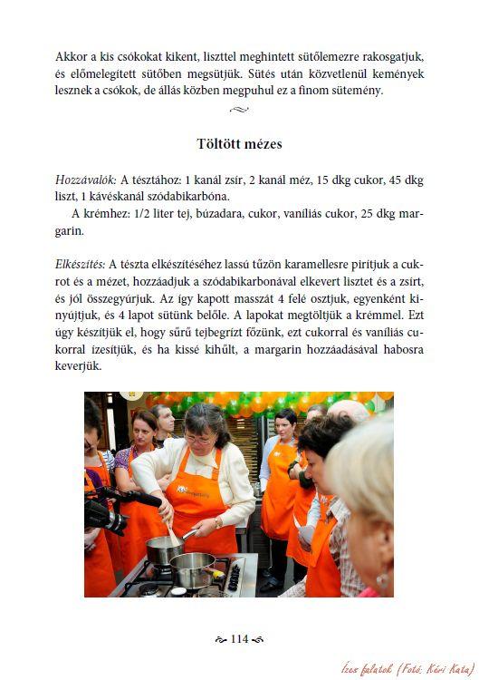 Kéri Jánosné Stadler Katalin: Édes emlékek - Válogatott süteményreceptek. Virágmandula Kft., Pécs, 2015. - Karton, A/5, 203 o. - ISBN 978-615-5497-62-9 -- A könyv 114. oldala