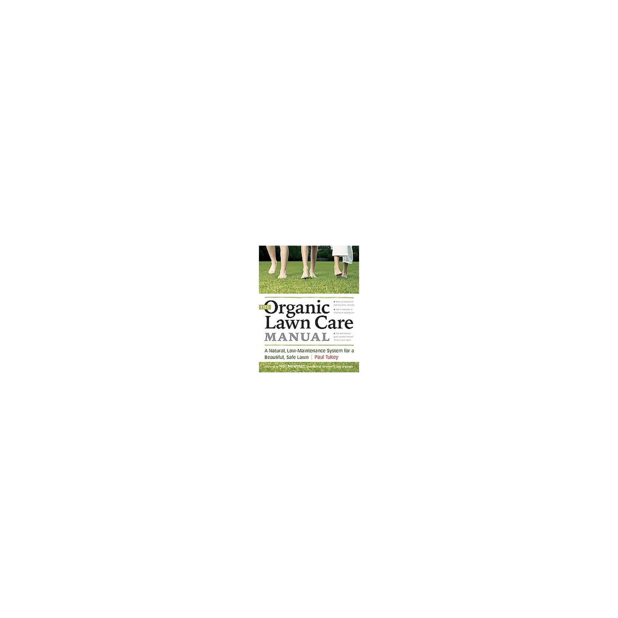 The Organic Lawn Care Manual By Paul Tukey Paperback Organic Lawn Care Lawn Care Organic Lawn