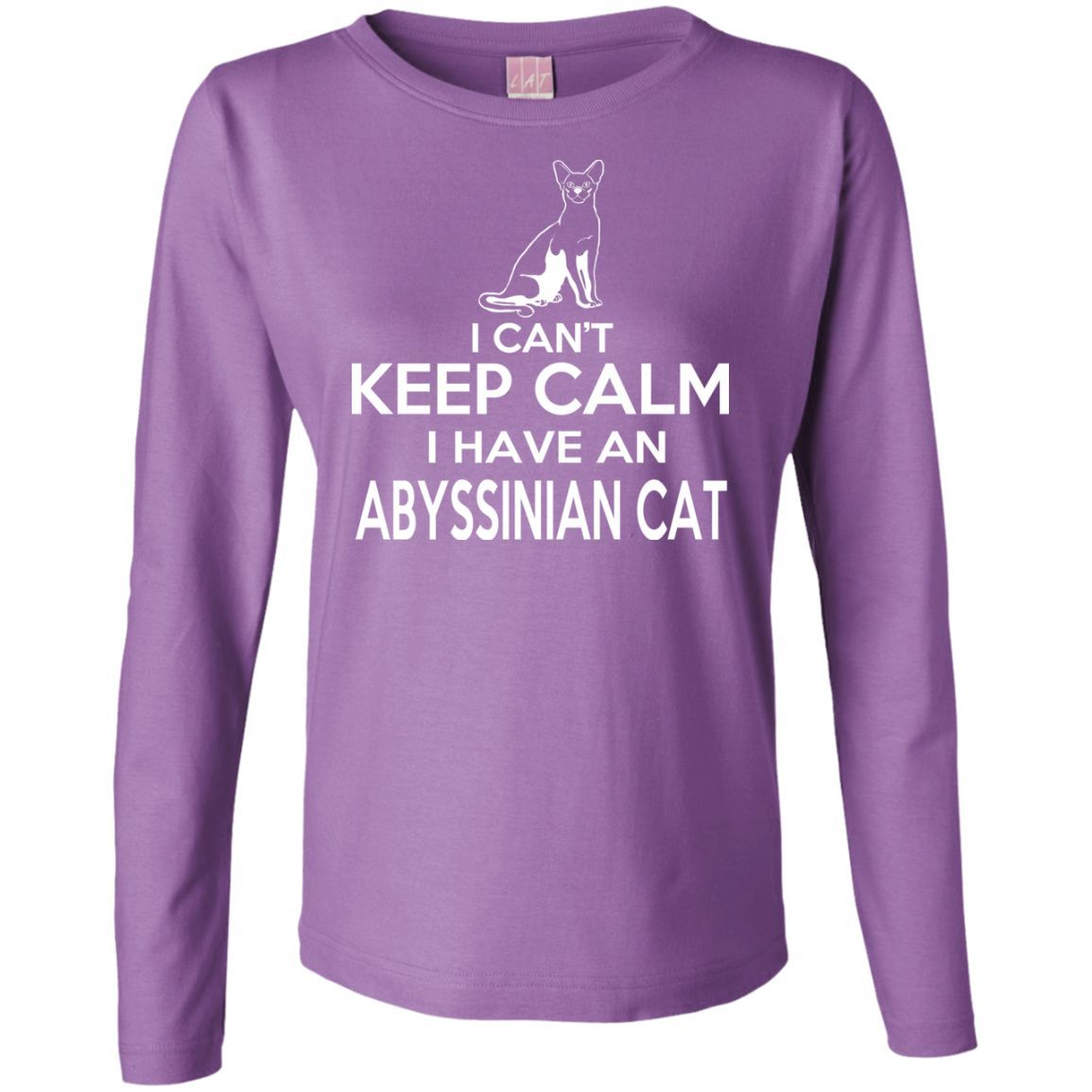 I Cant Keep Calm I Have An Abyssinian Cat Ladies Long Sleeve Tees