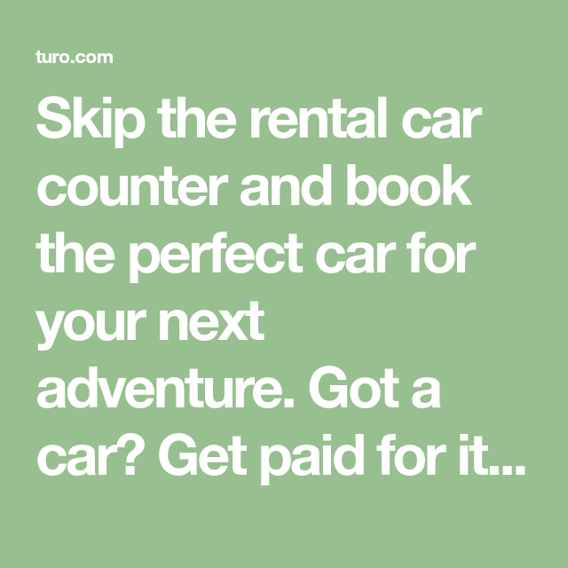 Skip The Rental Car Counter And Book The Perfect Car For Your Next