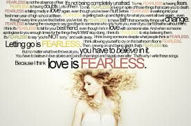 Taylor Swift Quote Love Is Fearless Fearless Tattoo Taylor Swift Quotes Fearless Quotes