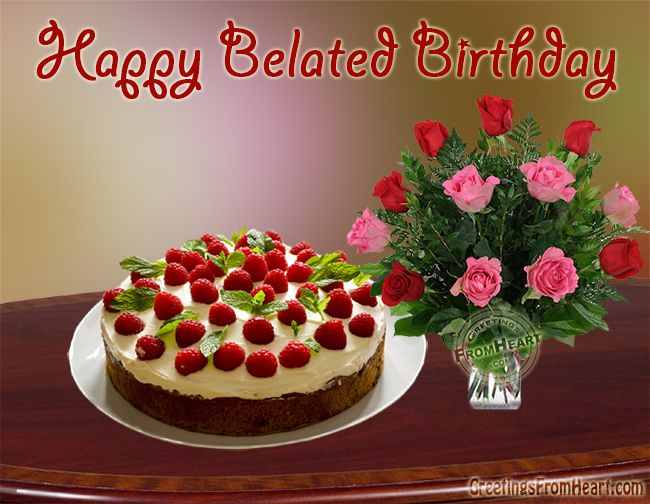 Happy Belated Birthday Happy Birthday Belated Birthday Wishes