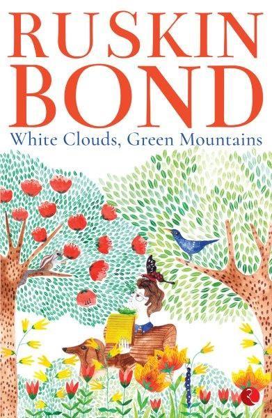 New Release Of Ruskin Bond Whitecloudgreenmountains Pre Order At Markmybook Com Ruskin Bond Bond Books