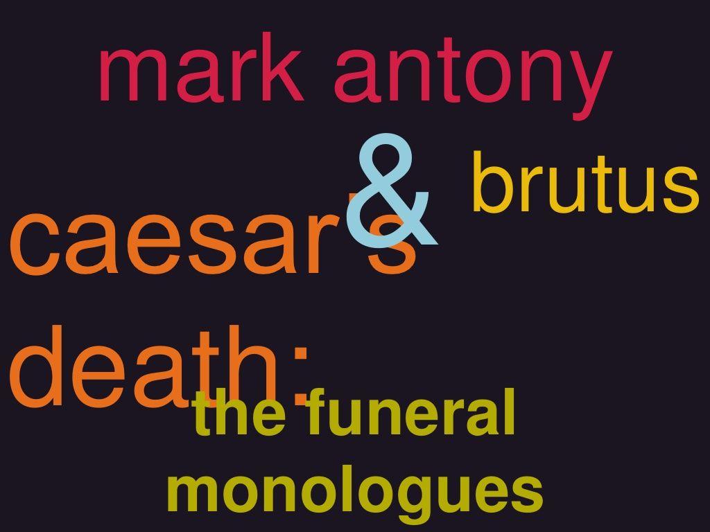 Julius Caesar Mark Antony And Brutus Funeral Speeches By Jordan Kohanim Via Slideshare