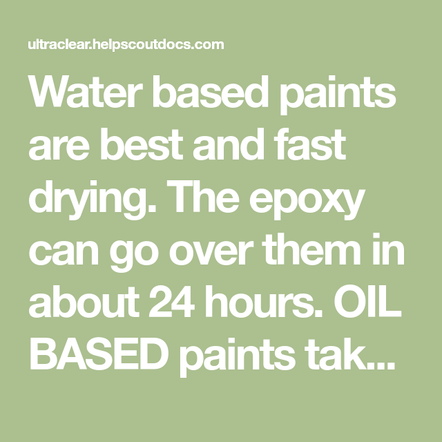 Water Based Paints Are Best And Fast Drying The Epoxy Can