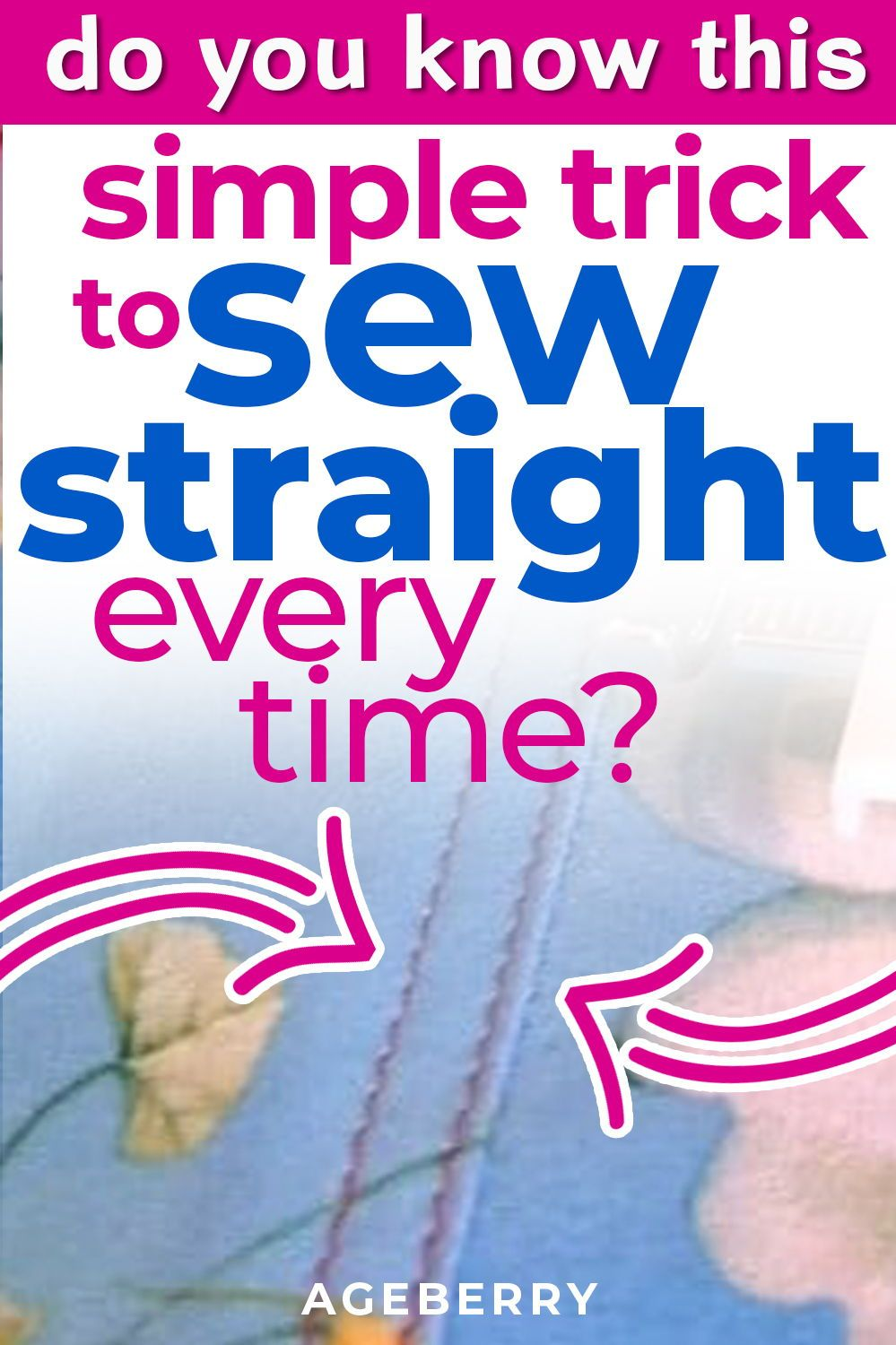 How to sew straight - top sewing tips to help you