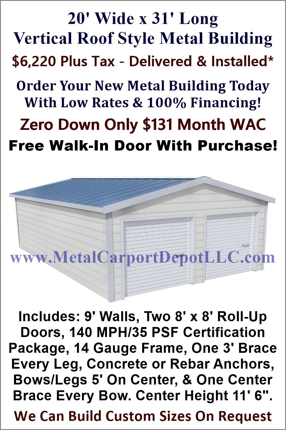 20' x 31' Vertical Roof Style Metal Building. Price 6,220