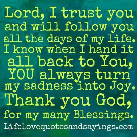 Lord I Trust You And Will Follow You All The Days Of My Life I