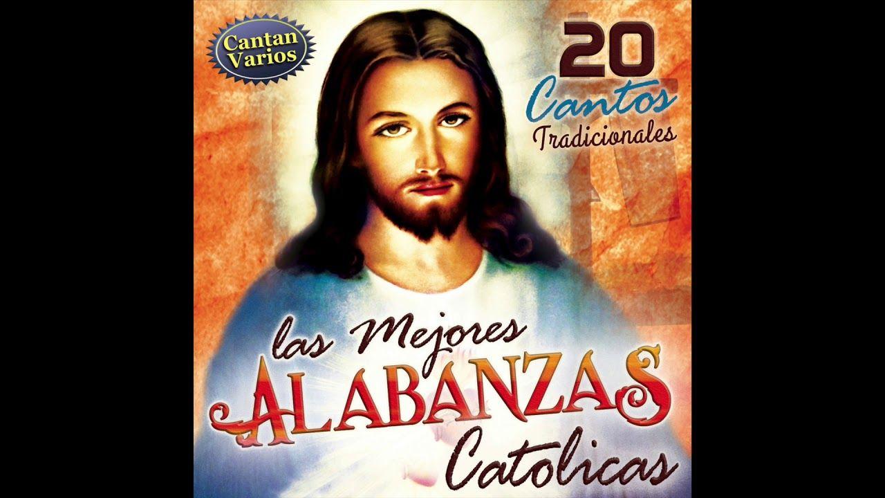 Las Mejores Alabanzas Catolicas Disco Completo Alabanzas