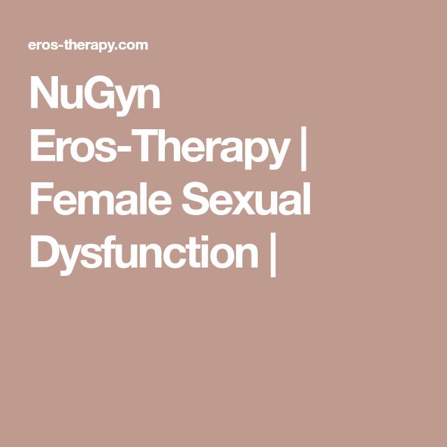 Think, eros female sexual dysfunction many
