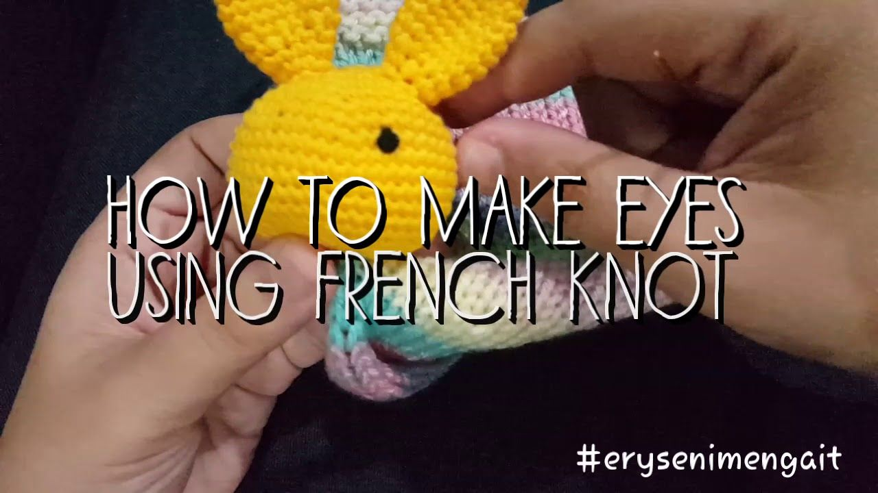 Crochet tutorial how to make eyes for amigurumi french
