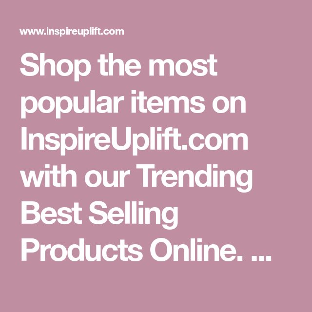 Trending Best Selling Products Online - Inspire Uplift