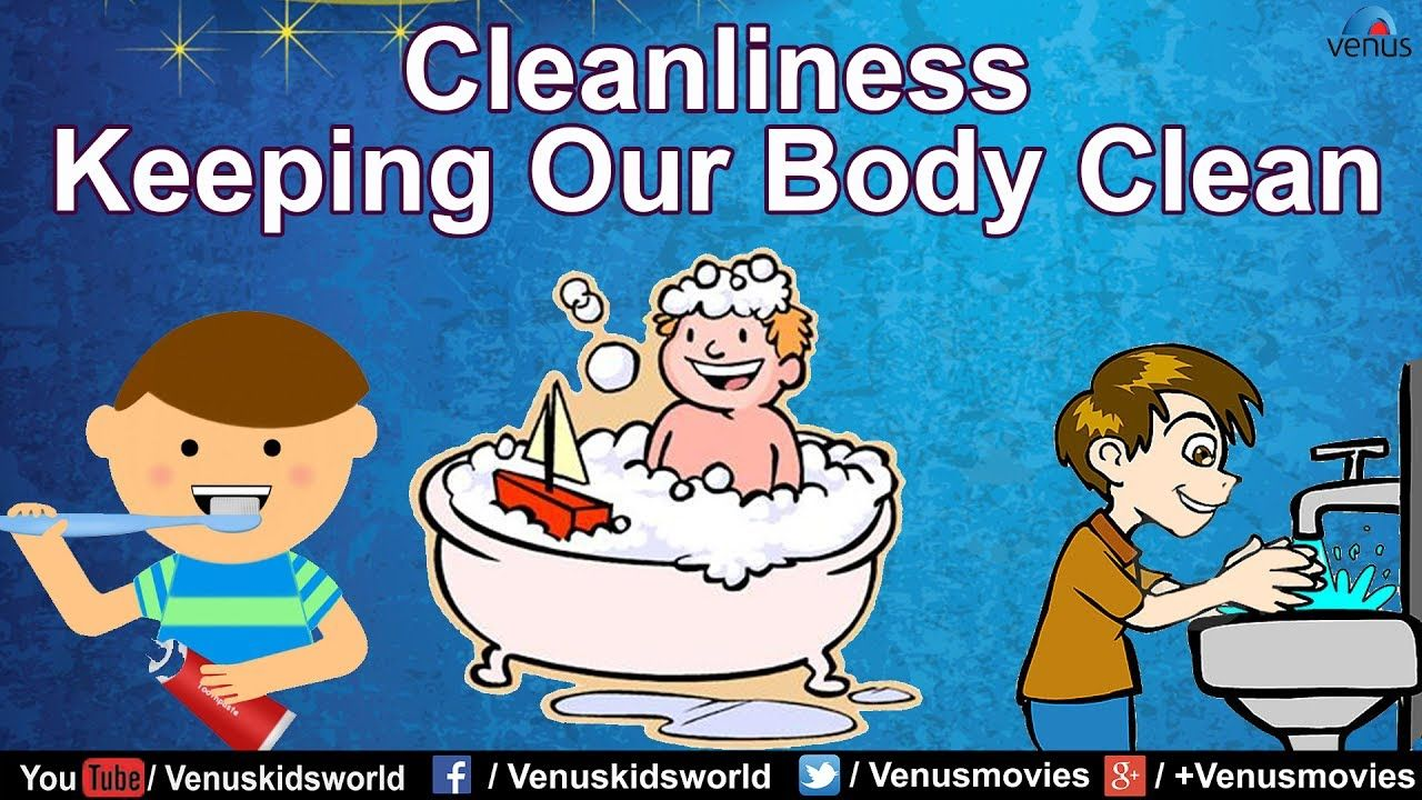 Cleanliness Keeping Our Body Clean Clean Body Our Body Cleanliness