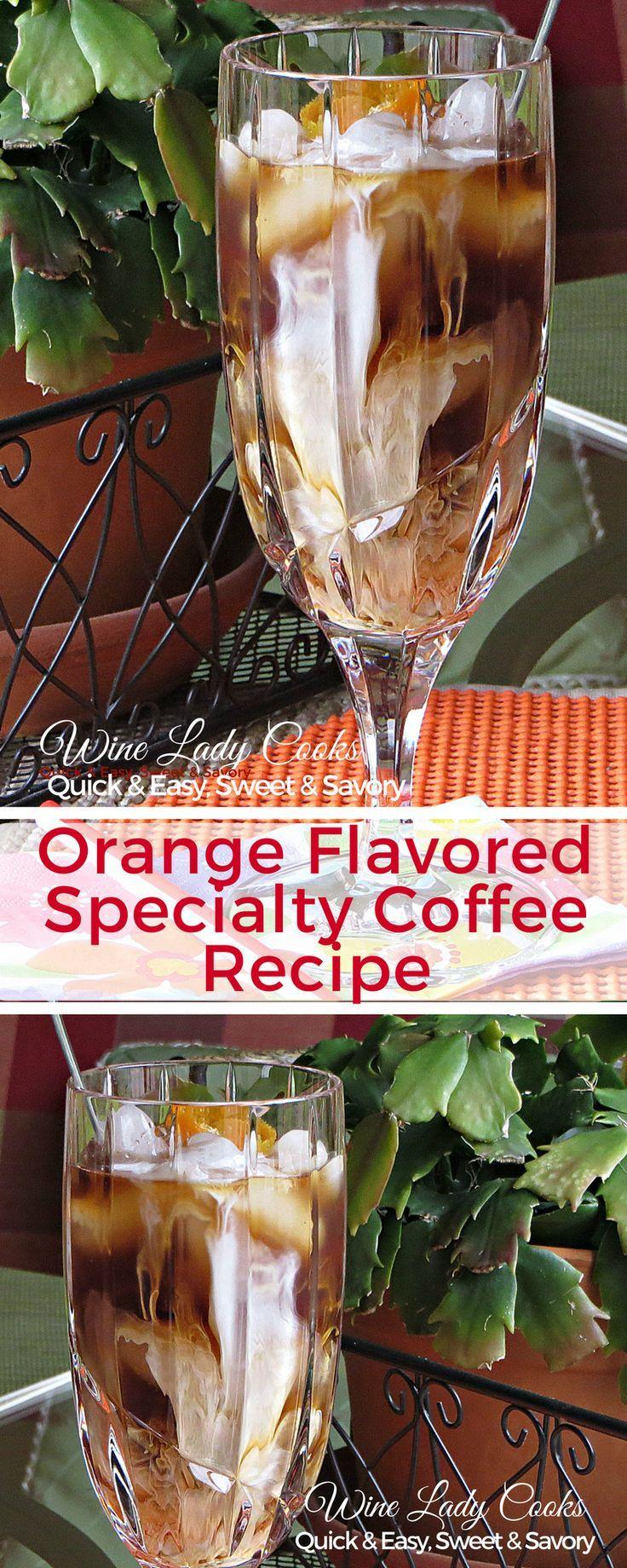 Orange Flavored Specialty Coffee Recipe Coffee recipes