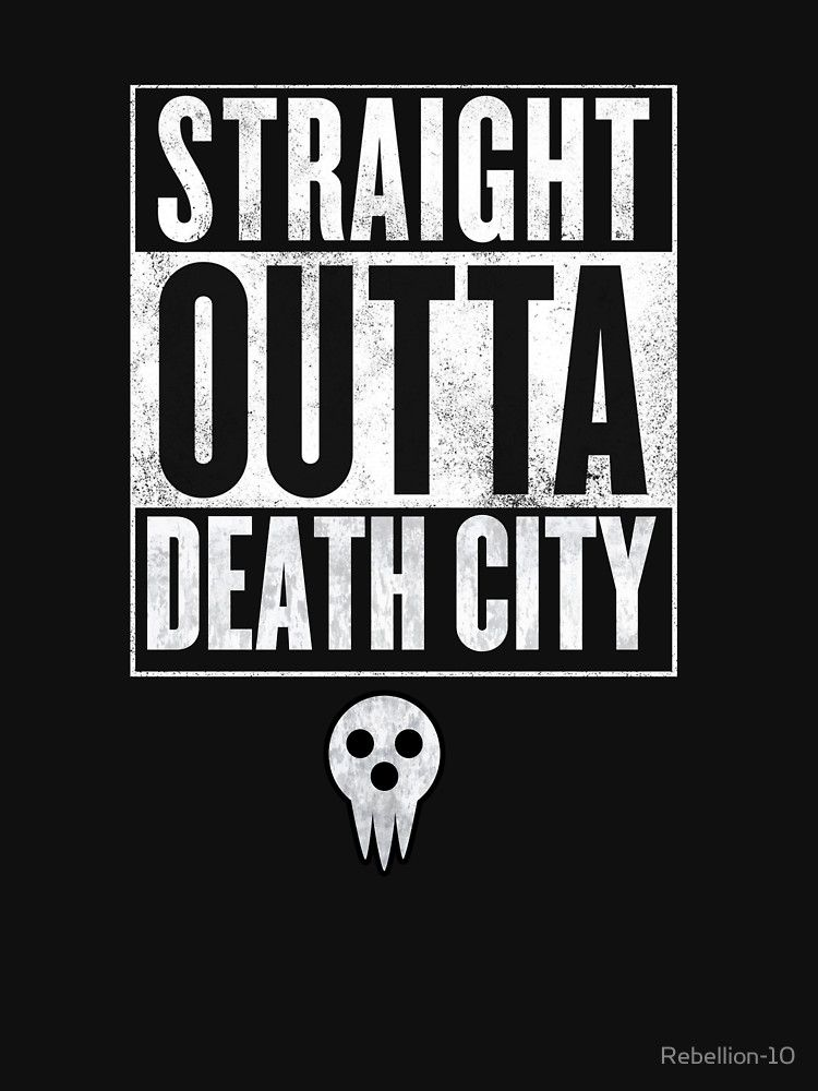 """Soul Eater Straight Outta Death City"" T-Shirts & Hoodies by Rebellion-10 