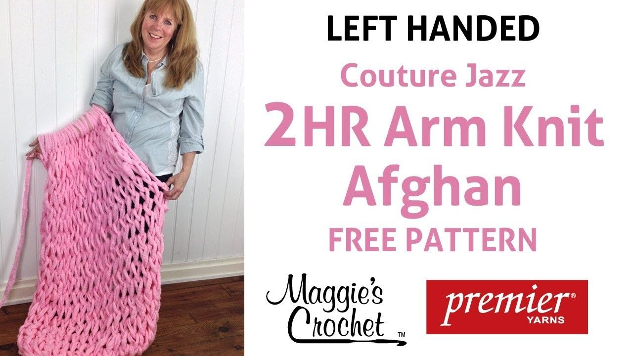 Arm Knit Afghan with Couture Jazz Left Handed Arm
