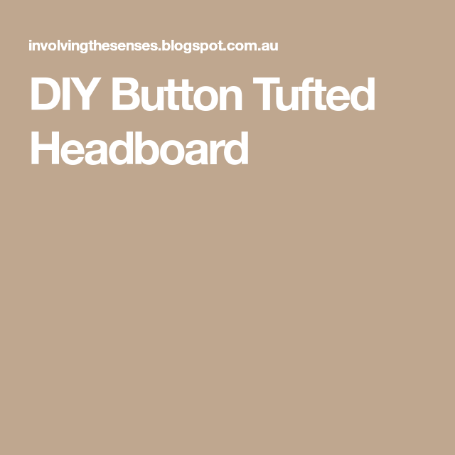 Diy Button Tufted Headboard Tufting Buttons Diy Buttons Tufted Headboards