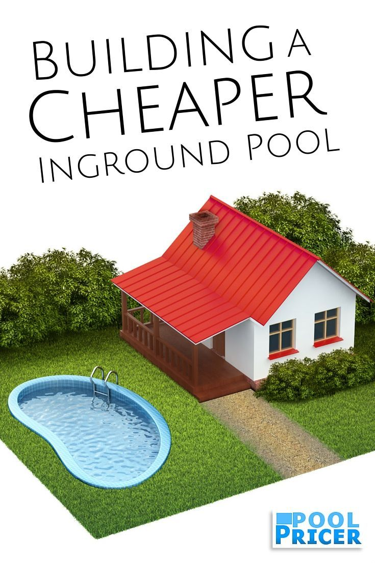 How to build the cheapest inground pool possible pool for Pool installation cost