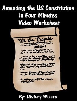 Amending the US Constitution in Four Minutes Video Worksheet ...