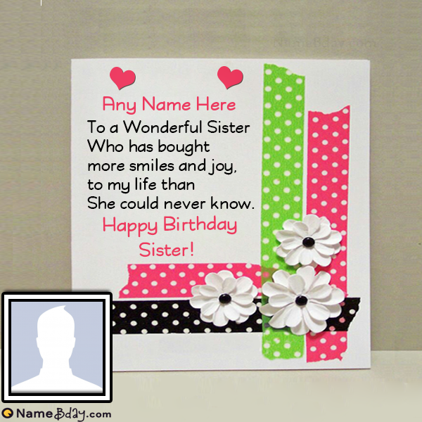 Online Birthday Wishes Card For Sister Birthday Wishes Cards Happy Birthday Sister Cards Birthday Card With Photo